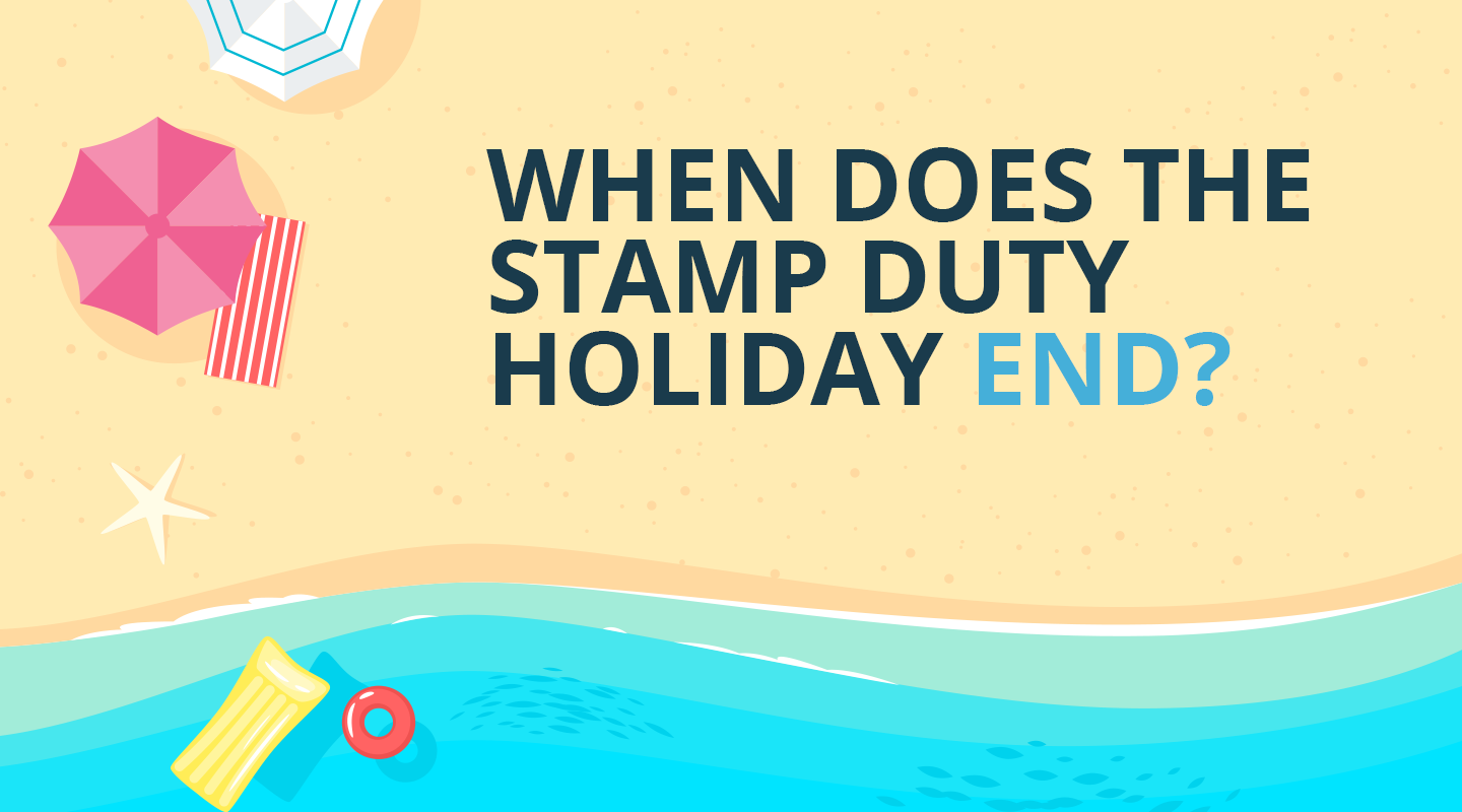 When Does Stamp Duty Holiday End