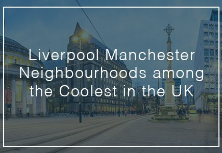 Liverpool manchester neighbourhoods among the coolest in the uk