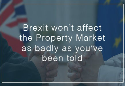 brexit won't affect the property marker as badly as you've been told
