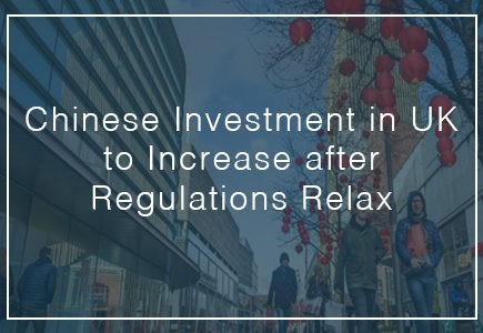 chinese investment in UK to increase after Regulations Relax