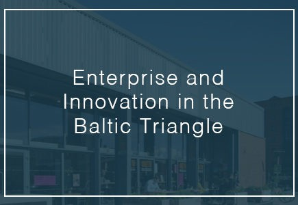 enterprise and innovation in the baltic triangle