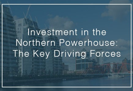investment in the northern powerhouse the key driving forces